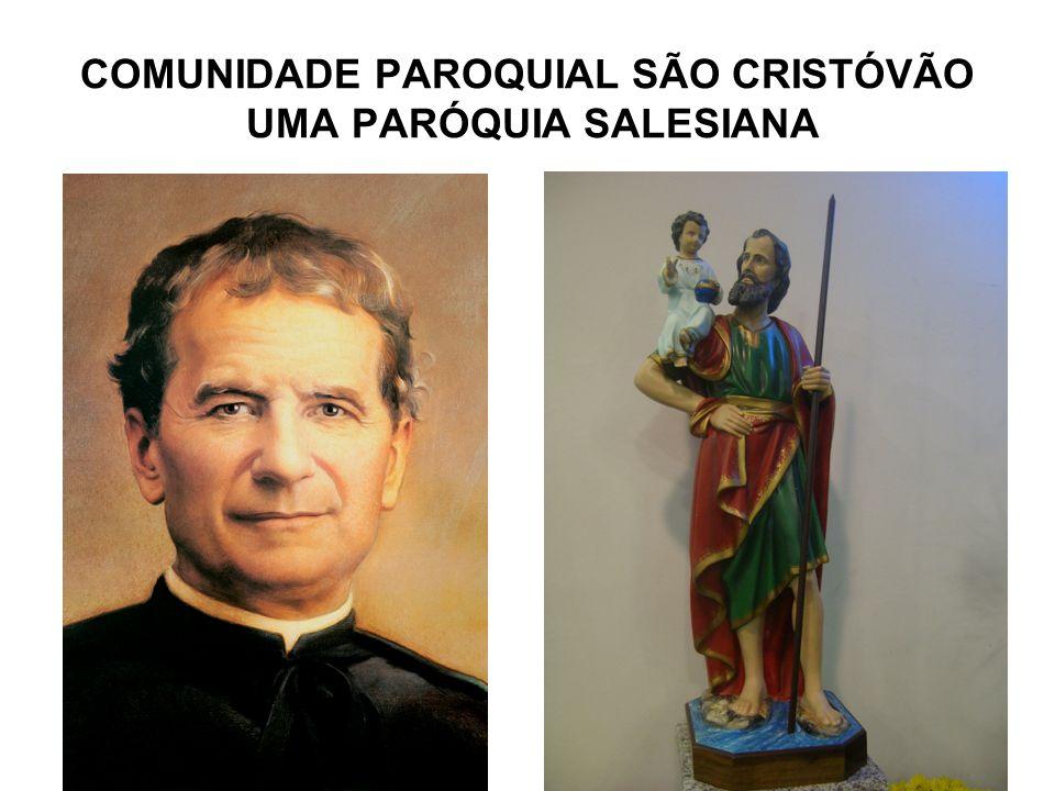 COMUNIDADE PAROQUIAL SÃO CRISTÓVÃO UMA PARÓQUIA SALESIANA