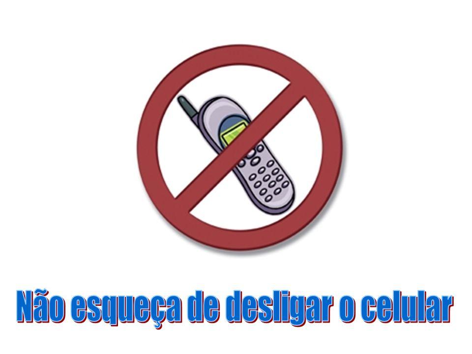 Não esqueça de desligar o celular