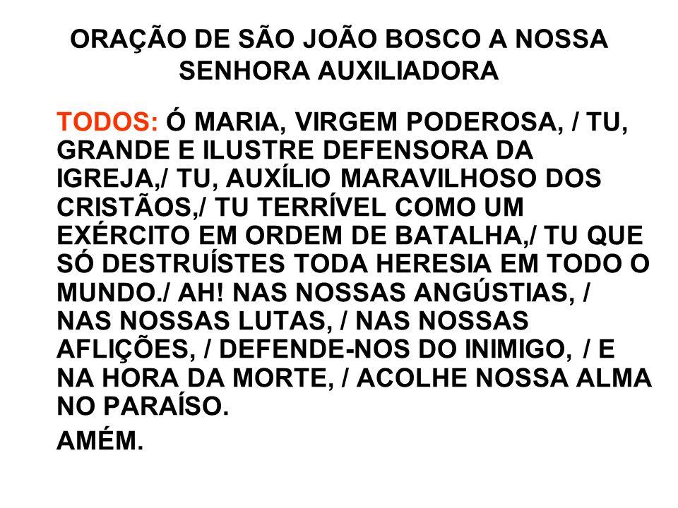 ORAÇÃO DE SÃO JOÃO BOSCO A NOSSA SENHORA AUXILIADORA
