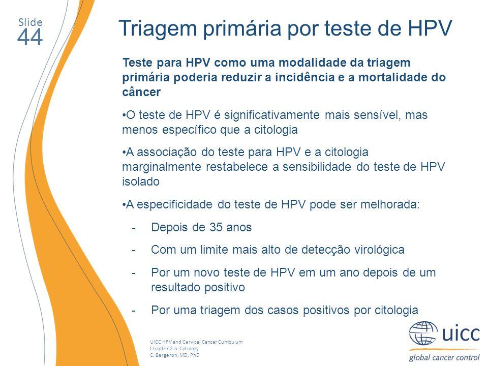 44 Triagem primária por teste de HPV Slide