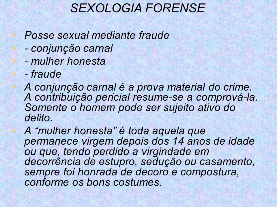 SEXOLOGIA FORENSE Posse sexual mediante fraude - conjunção carnal