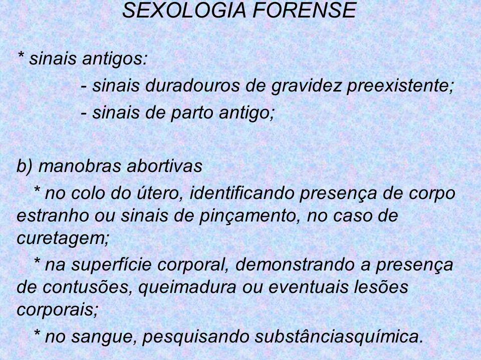 SEXOLOGIA FORENSE * sinais antigos: