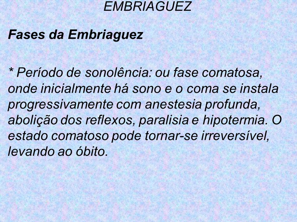 EMBRIAGUEZFases da Embriaguez.