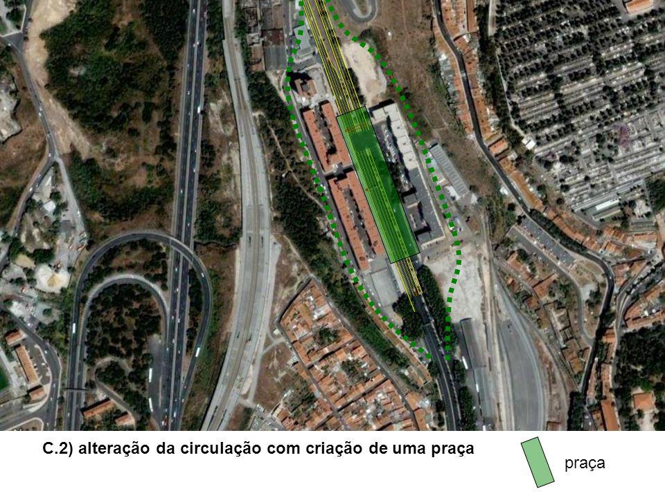 C.2) alteração da circulação com criação de uma praça