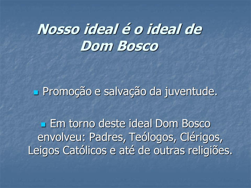 Nosso ideal é o ideal de Dom Bosco