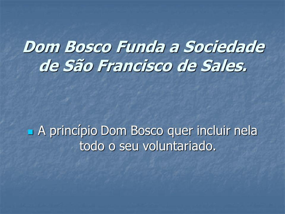 Dom Bosco Funda a Sociedade de São Francisco de Sales.