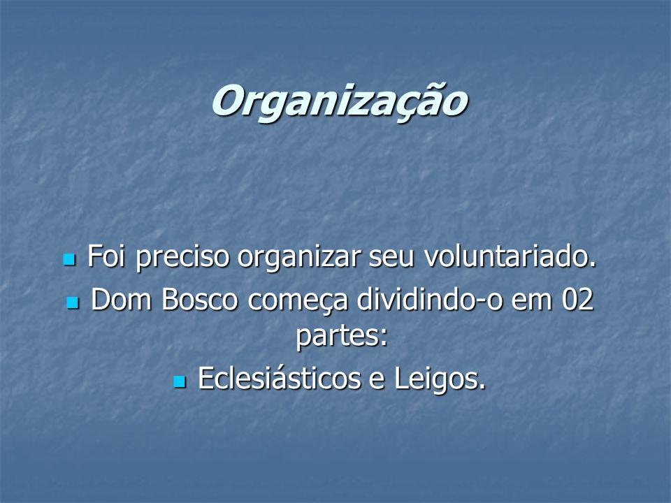 Organização Foi preciso organizar seu voluntariado.