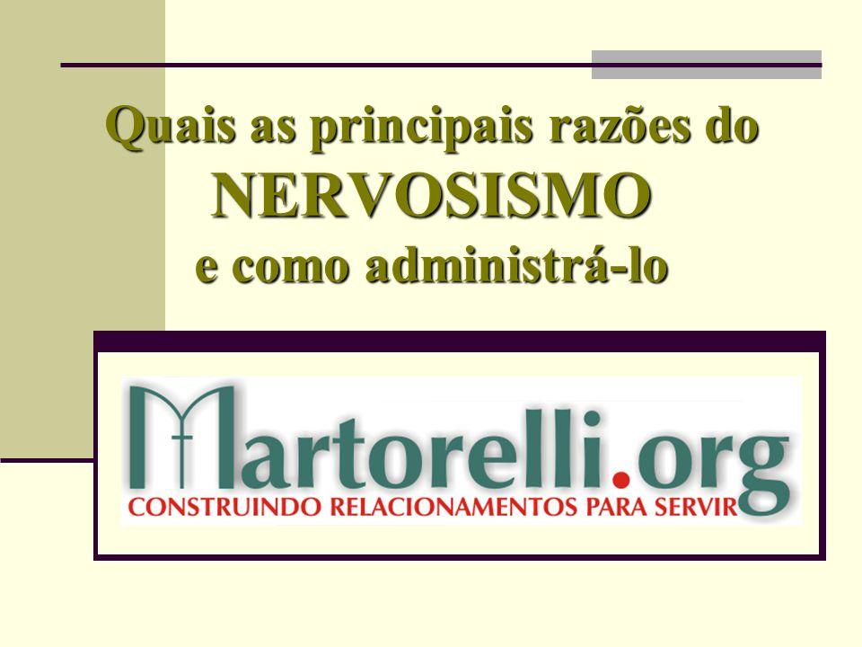 Quais as principais razões do NERVOSISMO e como administrá-lo