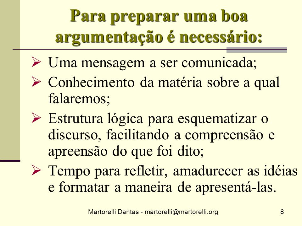 Para preparar uma boa argumentação é necessário: