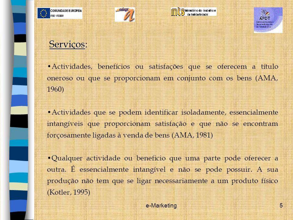Serviços: Actividades, benefícios ou satisfações que se oferecem a título oneroso ou que se proporcionam em conjunto com os bens (AMA, 1960)