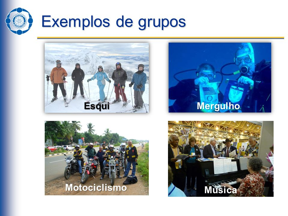 Exemplos de grupos Esqui Mergulho Motociclismo Música