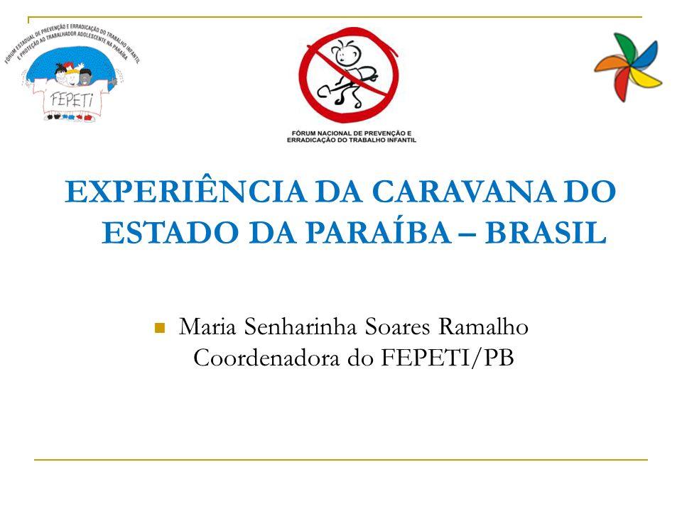 EXPERIÊNCIA DA CARAVANA DO ESTADO DA PARAÍBA – BRASIL