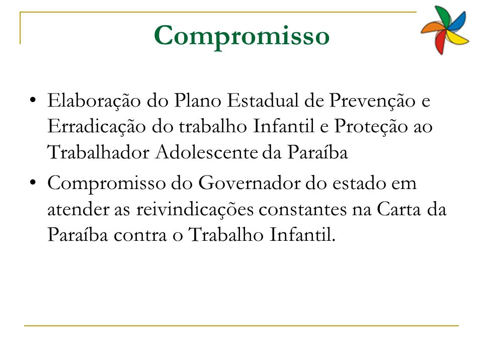 Compromisso Elaboração do Plano Estadual de Prevenção e Erradicação do trabalho Infantil e Proteção ao Trabalhador Adolescente da Paraíba.