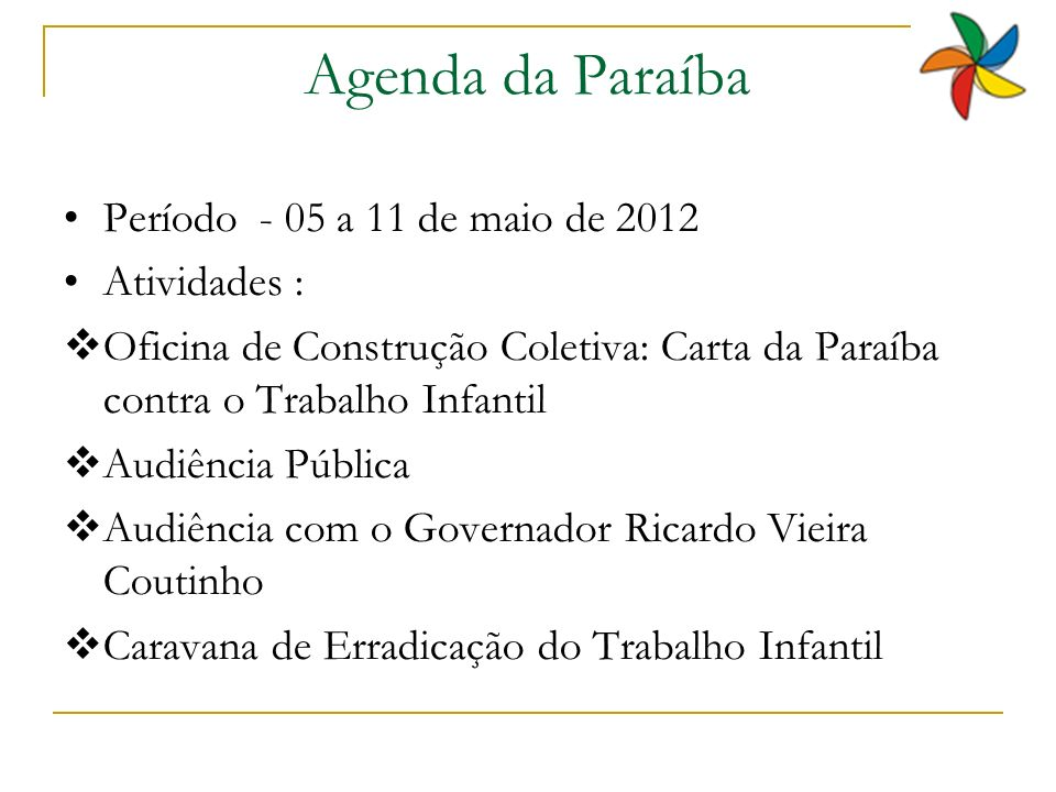 Agenda da Paraíba Período - 05 a 11 de maio de 2012 Atividades :