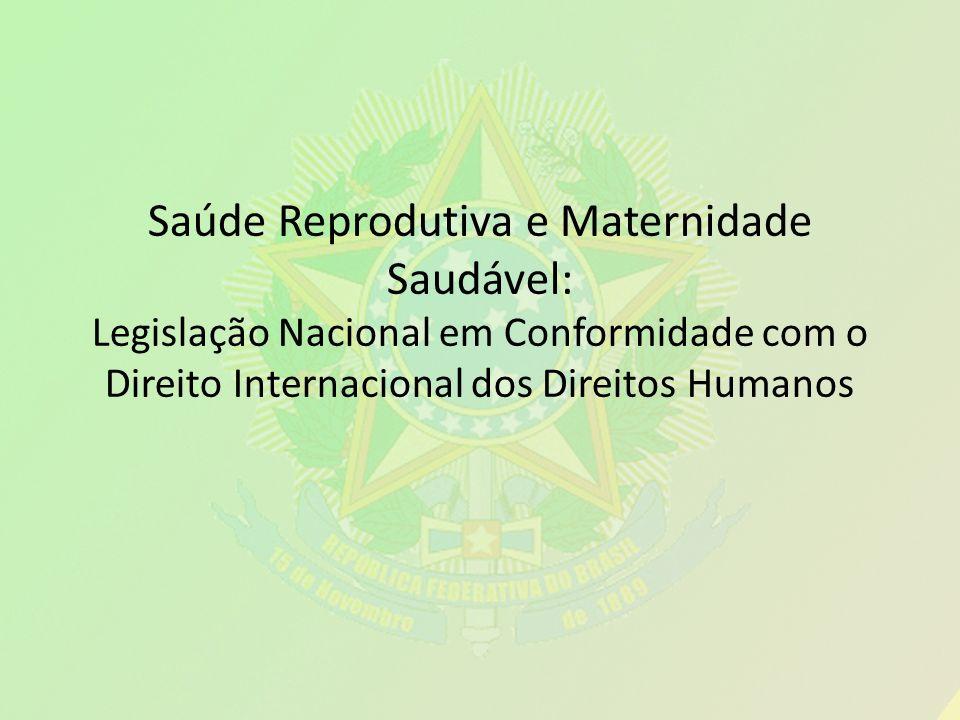 Saúde Reprodutiva e Maternidade Saudável: Legislação Nacional em Conformidade com o Direito Internacional dos Direitos Humanos