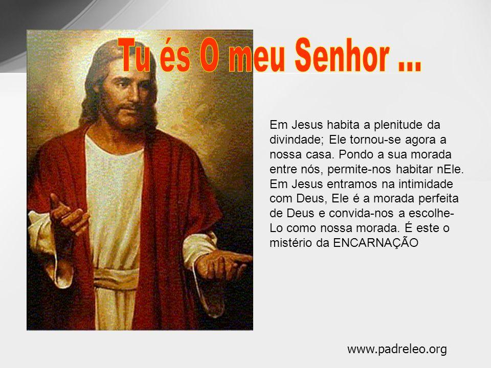 Tu és O meu Senhor ...