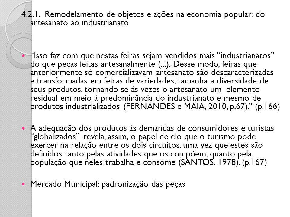 4.2.1. Remodelamento de objetos e ações na economia popular: do artesanato ao industrianato