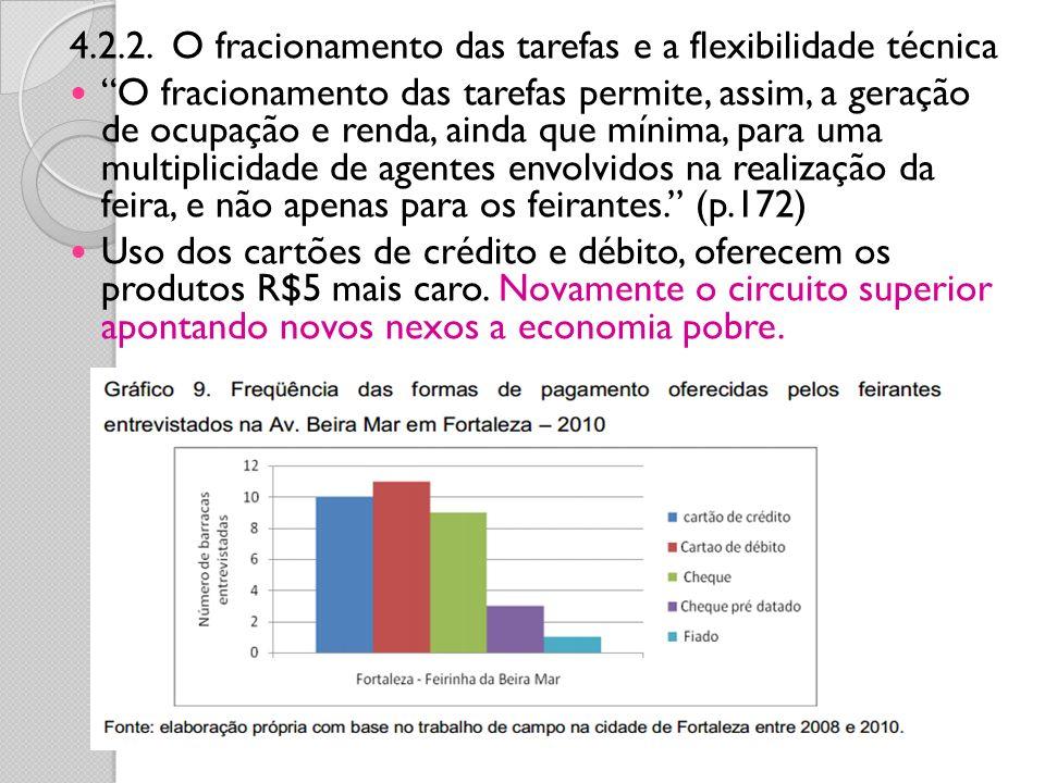 4.2.2. O fracionamento das tarefas e a flexibilidade técnica