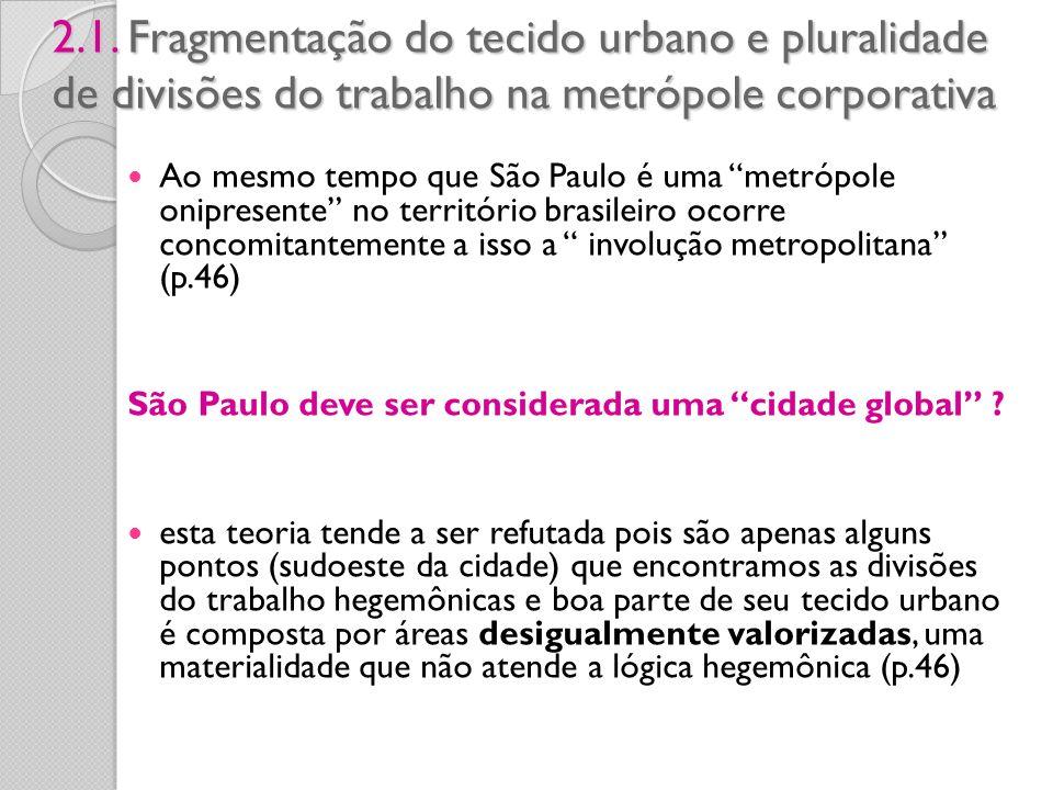 2.1. Fragmentação do tecido urbano e pluralidade de divisões do trabalho na metrópole corporativa
