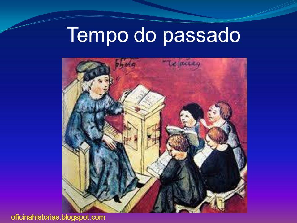 Tempo do passado oficinahistorias.blogspot.com