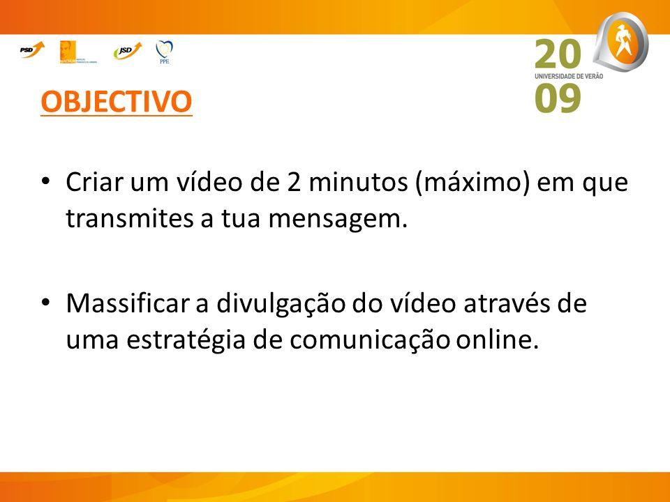 OBJECTIVO Criar um vídeo de 2 minutos (máximo) em que transmites a tua mensagem.