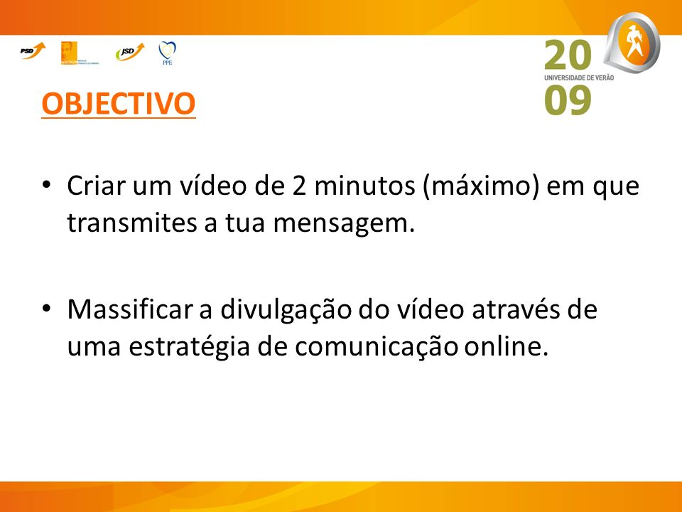 OBJECTIVOCriar um vídeo de 2 minutos (máximo) em que transmites a tua mensagem.