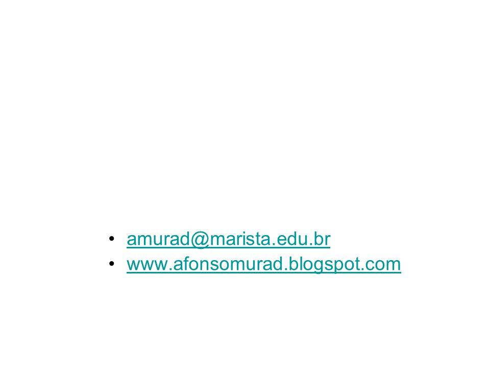 amurad@marista.edu.br www.afonsomurad.blogspot.com