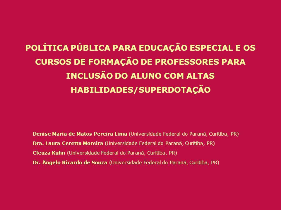 POLÍTICA PÚBLICA PARA EDUCAÇÃO ESPECIAL E OS CURSOS DE FORMAÇÃO DE PROFESSORES PARA INCLUSÃO DO ALUNO COM ALTAS HABILIDADES/SUPERDOTAÇÃO