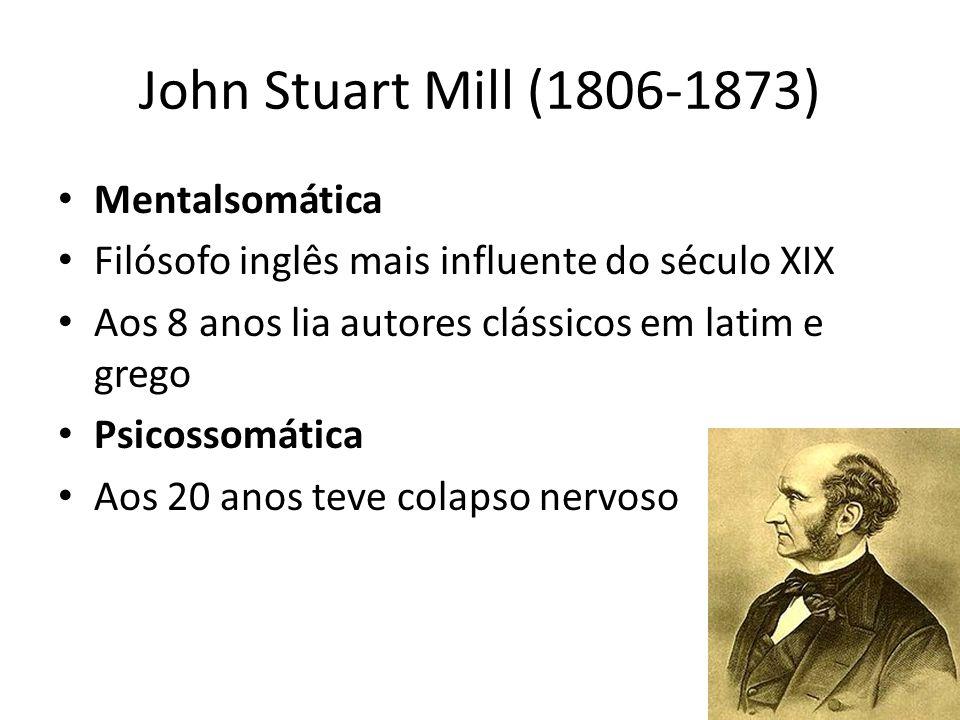 John Stuart Mill (1806-1873) Mentalsomática