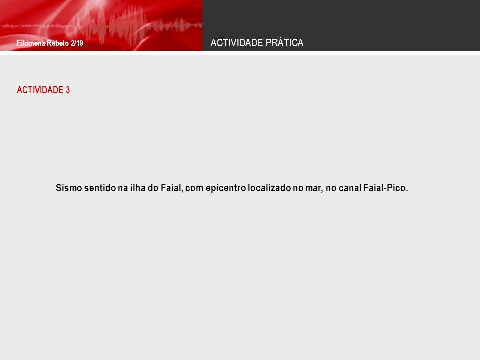 ACTIVIDADE PRÁTICA Filomena Rebelo 2/19. ACTIVIDADE 3.