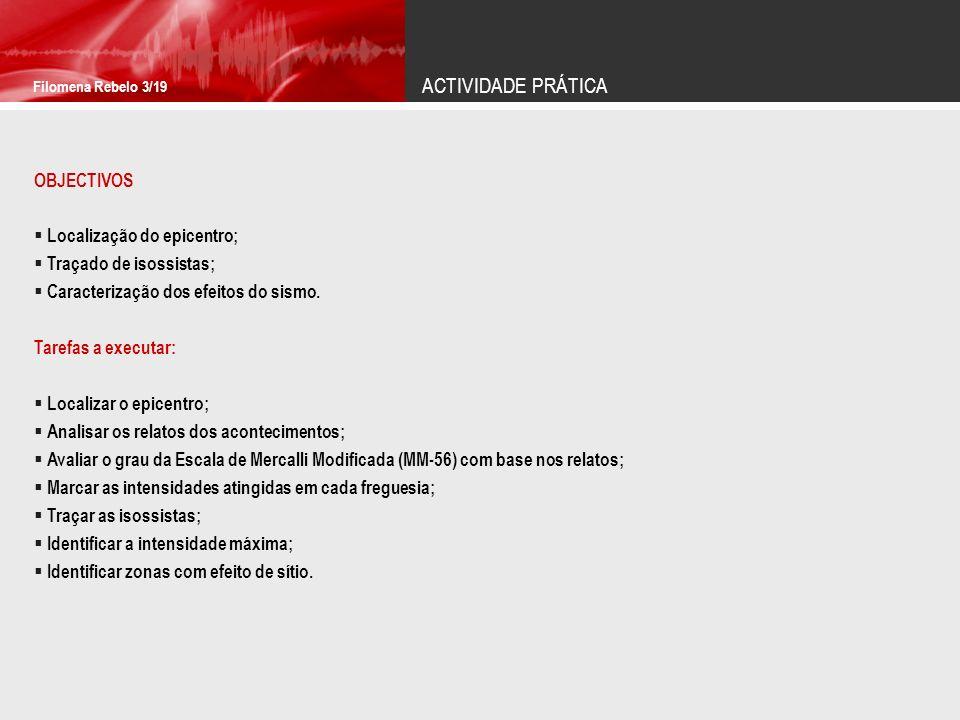 ACTIVIDADE PRÁTICA OBJECTIVOS Localização do epicentro;