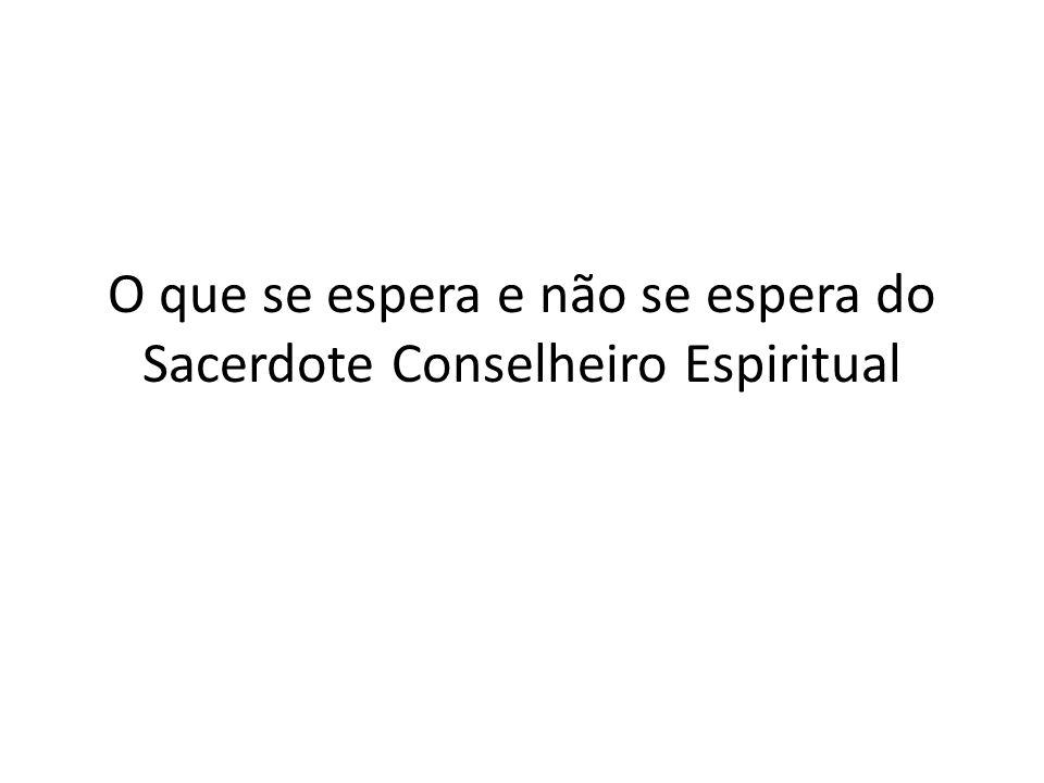 O que se espera e não se espera do Sacerdote Conselheiro Espiritual