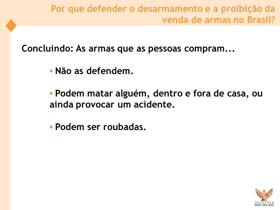 Por que defender o desarmamento e a proibição da venda de armas no Brasil