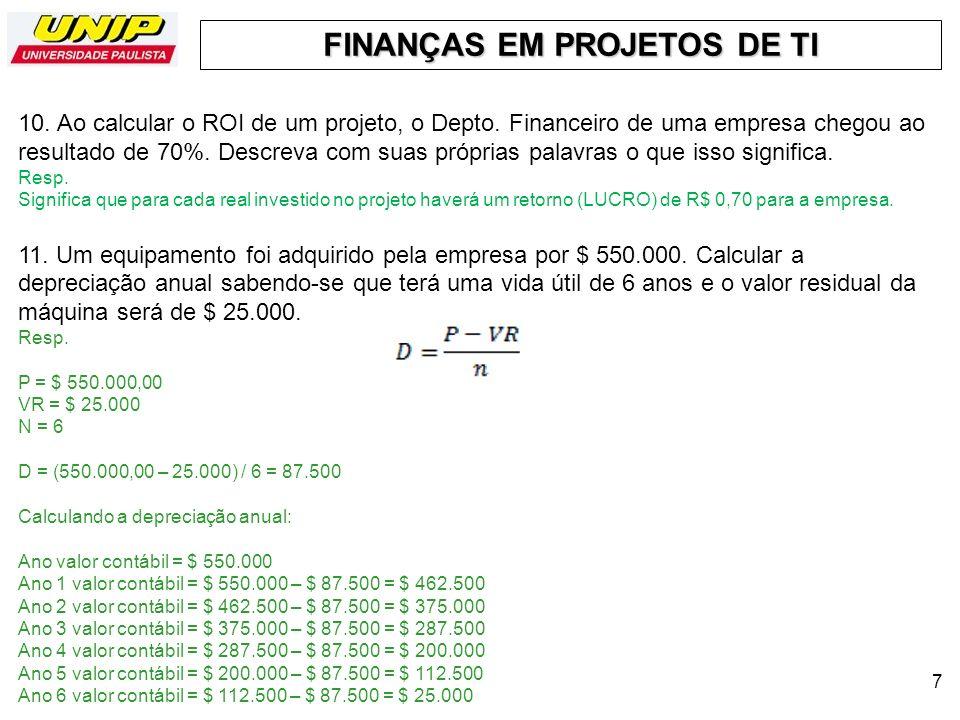 10. Ao calcular o ROI de um projeto, o Depto