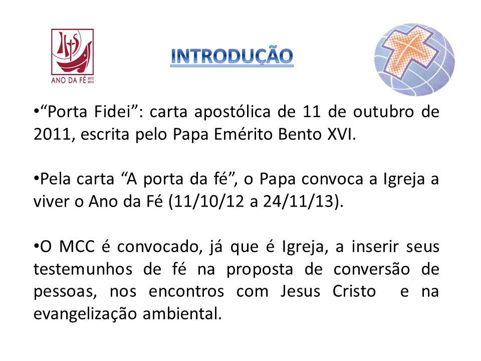 INTRODUÇÃO Porta Fidei : carta apostólica de 11 de outubro de 2011, escrita pelo Papa Emérito Bento XVI.