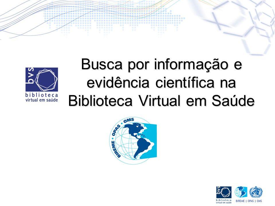 Busca por informação e evidência científica na Biblioteca Virtual em Saúde