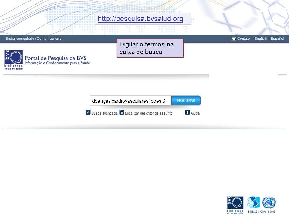 http://pesquisa.bvsalud.org Digitar o termos na caixa de busca