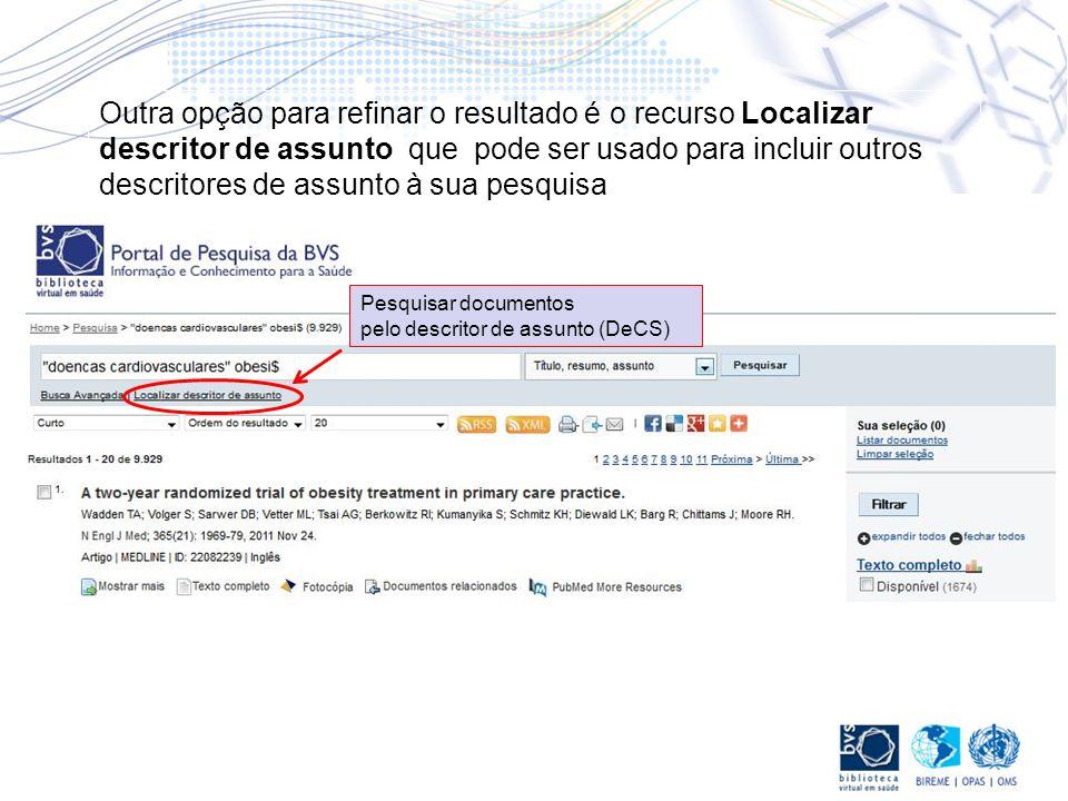 Outra opção para refinar o resultado é o recurso Localizar descritor de assunto que pode ser usado para incluir outros descritores de assunto à sua pesquisa