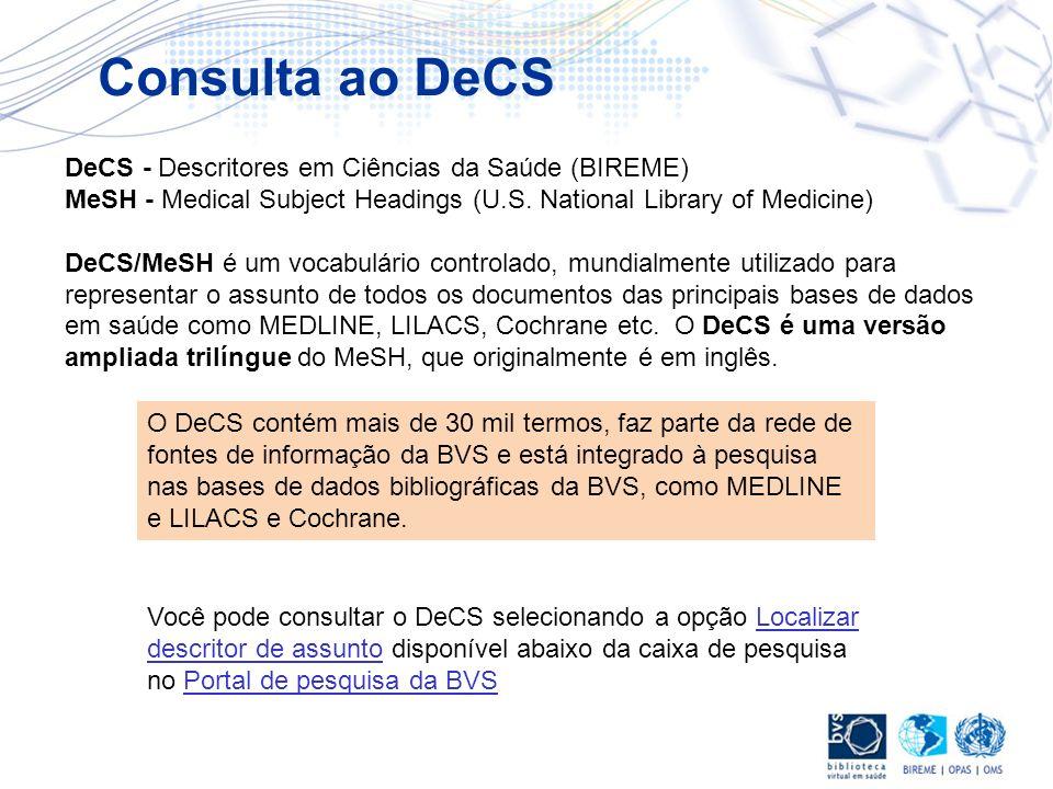 Consulta ao DeCS DeCS - Descritores em Ciências da Saúde (BIREME)