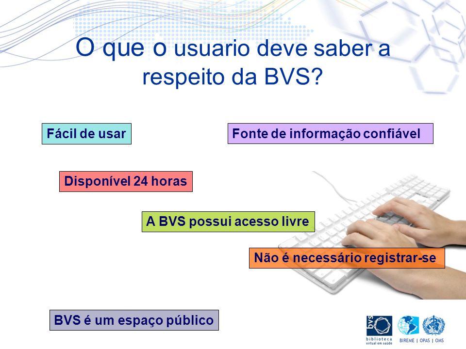 O que o usuario deve saber a respeito da BVS