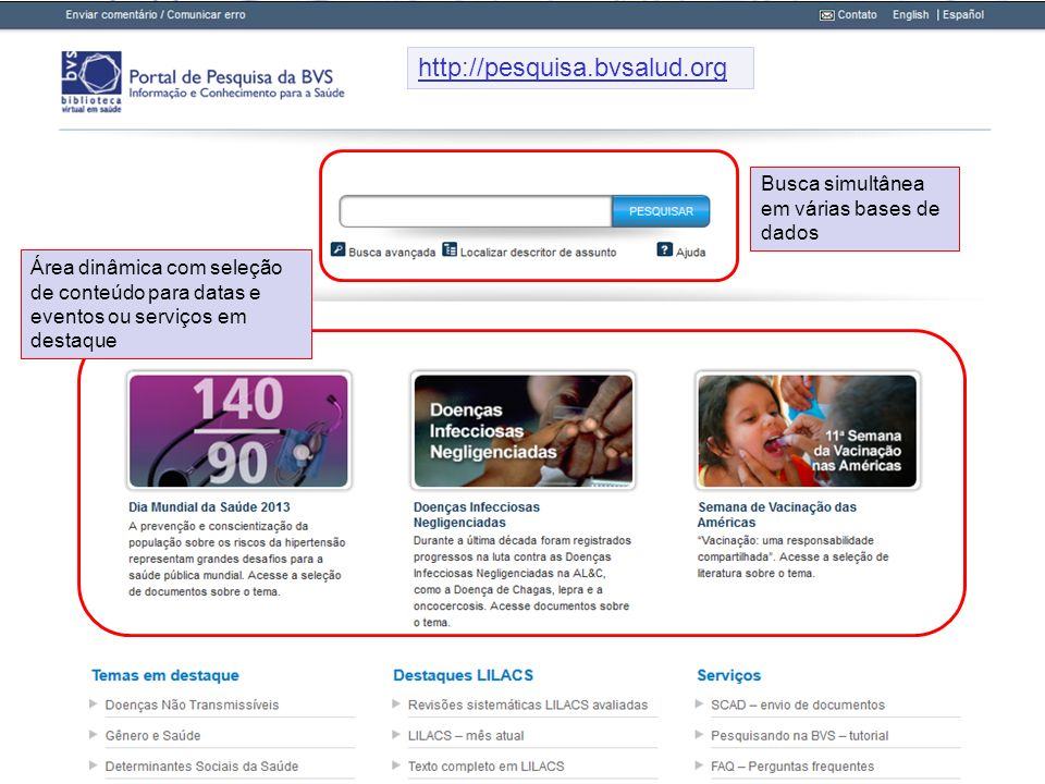 http://pesquisa.bvsalud.org Busca simultânea em várias bases de dados