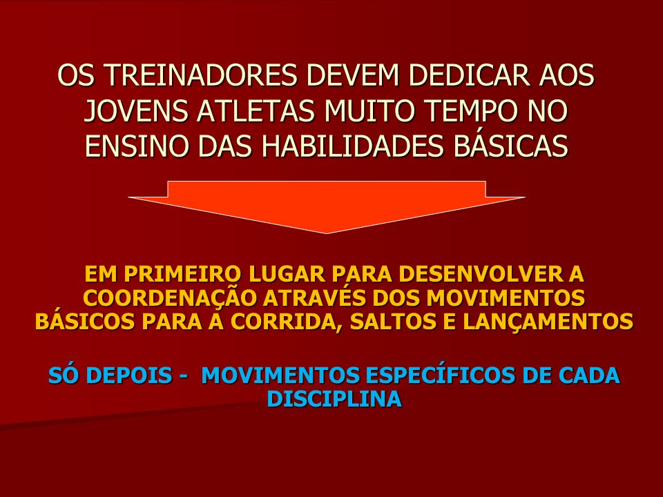 SÓ DEPOIS - MOVIMENTOS ESPECÍFICOS DE CADA DISCIPLINA