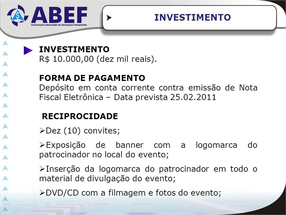 INVESTIMENTO INVESTIMENTO R$ 10.000,00 (dez mil reais).
