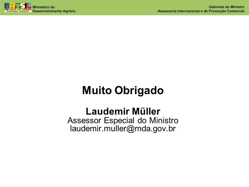 Muito Obrigado Laudemir Müller Assessor Especial do Ministro laudemir
