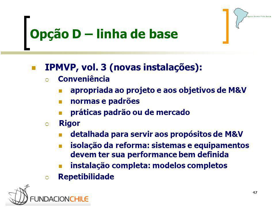 Opção D – linha de base IPMVP, vol. 3 (novas instalações):