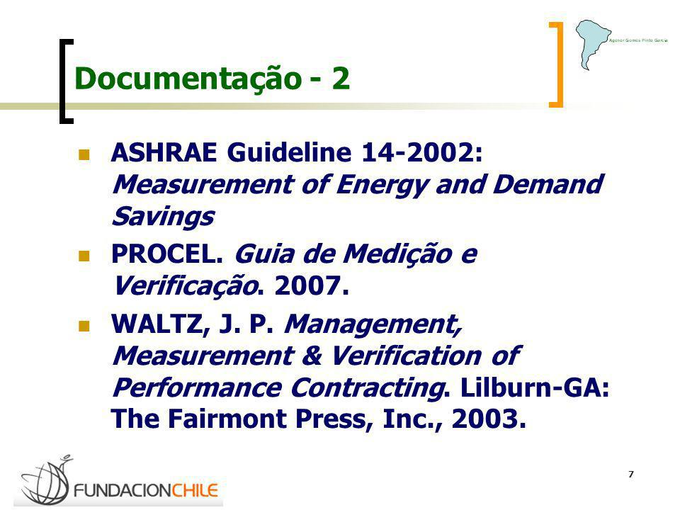 Documentação - 2 ASHRAE Guideline 14-2002: Measurement of Energy and Demand Savings. PROCEL. Guia de Medição e Verificação. 2007.