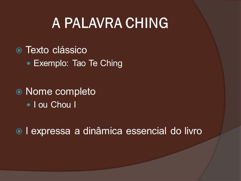 A PALAVRA CHING Texto clássico Nome completo