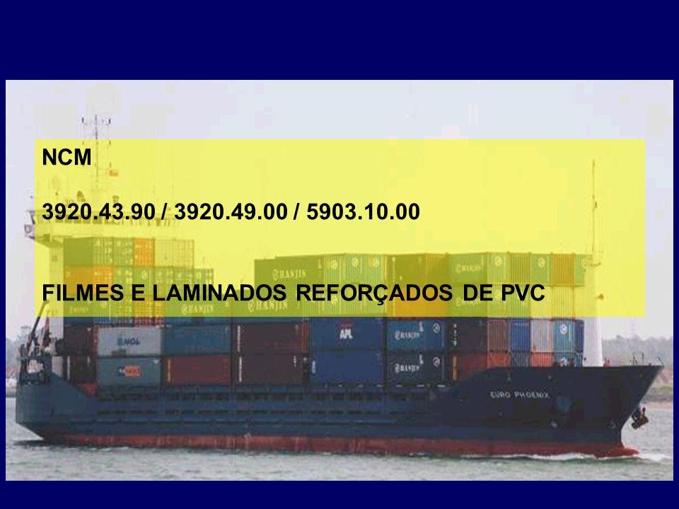 NCM 3920.43.90 / 3920.49.00 / 5903.10.00 FILMES E LAMINADOS REFORÇADOS DE PVC