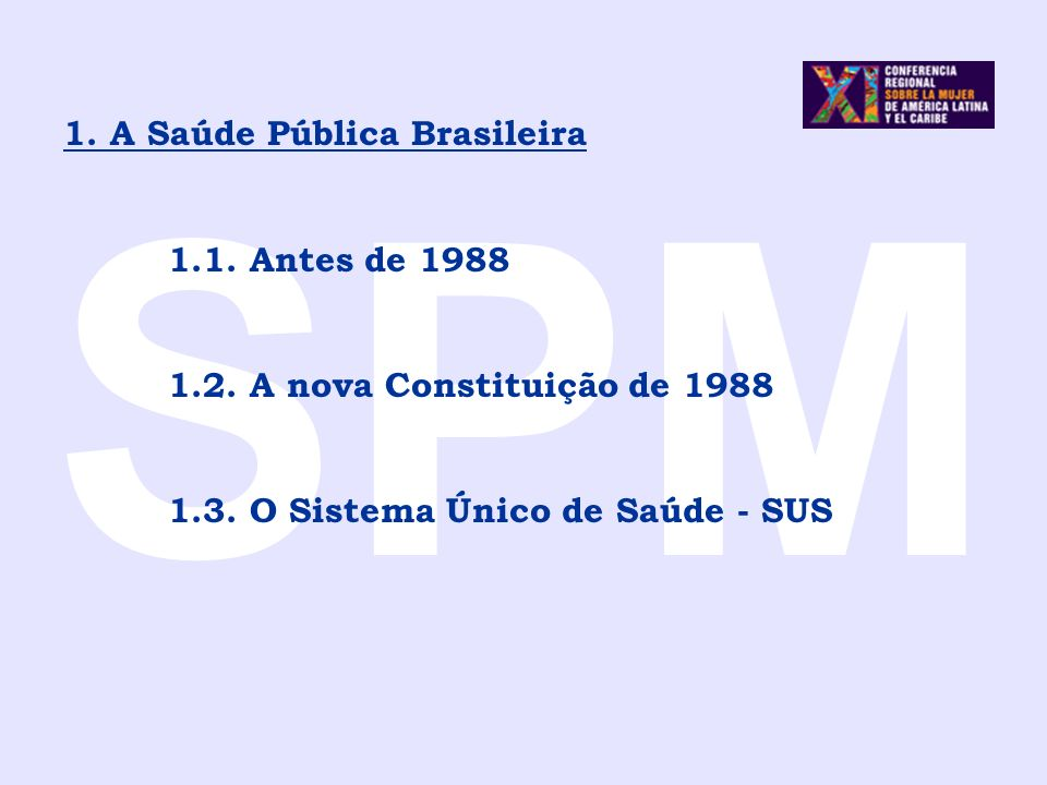 SPM 1. A Saúde Pública Brasileira 1.1. Antes de 1988
