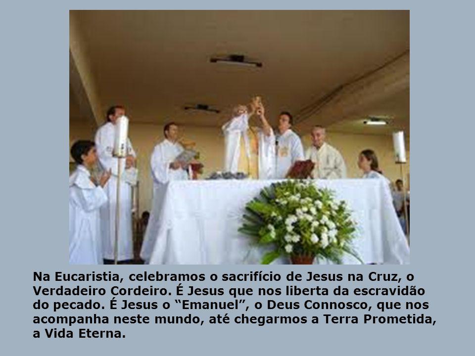 Na Eucaristia, celebramos o sacrifício de Jesus na Cruz, o Verdadeiro Cordeiro.